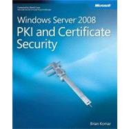 Windows Server® 2008 PKI and Certificate Security by UNKNOWN, 9780735625167