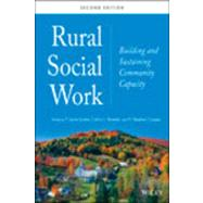 Rural Social Work: Building and Sustaining Community Capacity by Scales, T. Laine; Streeter, Calvin L.; Cooper, H. Stephen, 9781118445167