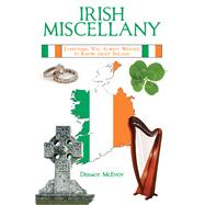 Irish Miscellany: Everything You Always Wanted to Know About Ireland by McEvoy, Dermot, 9781629145167