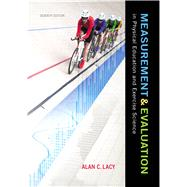 Measurement and Evaluation in Physical Education and Exercise Science by Lacy, Alan C., 9780321935168