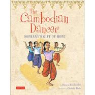 The Cambodian Dancer by Reicherter, Daryn; Hale, Christy; Penh, Bophal, 9780804845168