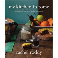 My Kitchen in Rome by Roddy, Rachel, 9781455585168