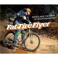 Fat Tire Flyer by Kelly, Charlie, 9781937715168