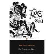 The Threepenny Opera by Brecht, Bertolt; Willett, John; Manheim, Ralph; Manheim, Ralph; Gordimer, Nadine; Roessler, Norman, 9780143105169