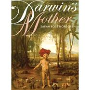 Darwin's Mother by Nordgren, Sarah Rose, 9780822965169