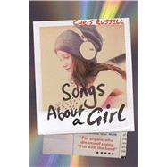 Songs About a Girl by Russell, Chris, 9781250095169