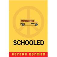 Schooled by Korman, Gordon, 9781423105169
