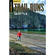 Best Trail Runs Seattle by Chase, Adam W.; Hobbs, Nancy, 9781493025169