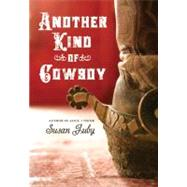 Another Kind of Cowboy by Juby, Susan, 9780060765170