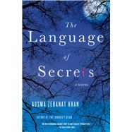 The Language of Secrets A Novel by Khan, Ausma Zehanat, 9781250055170