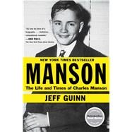 Manson The Life and Times of Charles Manson by Guinn, Jeff, 9781451645170
