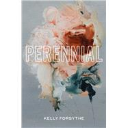 Perennial by Forsythe, Kelly, 9781566895170
