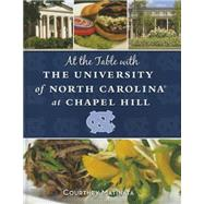 At the Table With the University of North Carolina at Chapel Hill by Matinata, Courtney, 9781620865170