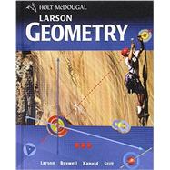 Holt McDougal Larson Geometry Student Edition by Larson, Ron; Boswell, Laurie; Kanold, Timothy D.; Stiff, Lee, 9780547315171