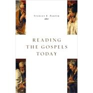 Reading the Gospels Today by Porter, Stanley E., 9780802805171