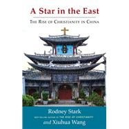 A Star in the East by Startk, Rodney; Wang, Xiuhua, 9781599475172