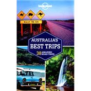 Lonely Planet Australia's Best Trips by Lonely Planet Publications; Ham, Anthony, 9781743605172