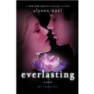 Everlasting A Novel by Noël, Alyson, 9781250025173