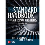 Standard Handbook for Aerospace Engineers, Second Edition by Agrawal, Brij N.; Platzer, Max F., 9781259585173