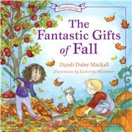 The Fantastic Gifts of Fall by Mackall, Dandi, 9781462745173