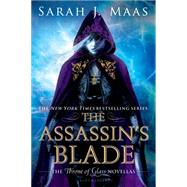 The Assassin's Blade The Throne of Glass Novellas by Maas, Sarah J., 9781619635173