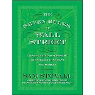 The Seven Rules of Wall Street: Crash-Tested Investment Strategies That Beat the Market by Stovall, Sam, 9780071615174