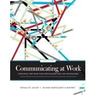 Communicating at Work: Principles and Practices for Business and the Professions by Adler, Ronald; Elmhorst, Jeanne Marquardt, 9780073385174