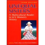 Unequal Sisters : A Multicultural Reader in U. S. Women's History