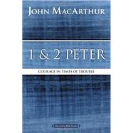 1 & 2 Peter by MacArthur, John, 9780718035174