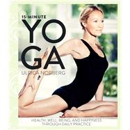 15-Minute Yoga by Norberg, Ulrica; Lundberg, Andreas; Biedny, Diana Katarzyna, 9781629145174