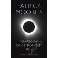 Yearbook of Astronomy 2015 by Moore, Patrick; Mason, John, 9781447285175