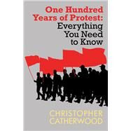 One Hundred Years of Protest by Catherwood, Christopher, 9780749015176