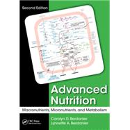 Advanced Nutrition: Macronutrients, Micronutrients, and Metabolism, Second Edition by Berdanier; Carolyn D., 9781482205176