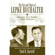 The Life and Times of Lepke Buchalter by Kavieff, Paul R., 9781569805176
