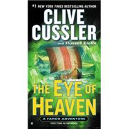 The Eye of Heaven by Cussler, Clive; Blake, Russell, 9780425275177