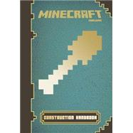 Minecraft: Construction Handbook An Official Mojang Book by Unknown, 9780545685177