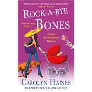 Rock-a-Bye Bones A Sarah Booth Delaney Mystery by Haines, Carolyn, 9781250085177