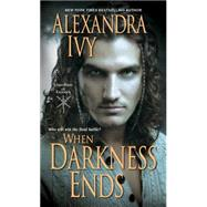 When Darkness Ends by Ivy, Alexandra, 9781420125177
