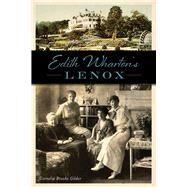 Edith Wharton's Lenox by Gilder, Cornelia Brooke, 9781467135177