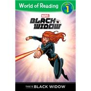 World of Reading: Black Widow This is Black Widow by Wong, Clarissa S; Di Vito, Andrea, 9781484725177