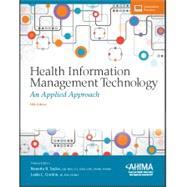Health Information Management Technology: An Applied Approach by Nanette B. Sayles, EdD, RHIA, CCS, CHDA, CHPS, CPHIMS, FAHIMA, 9781584265177