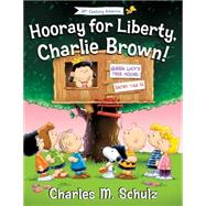 Hooray for Liberty, Charlie Brown! by Schulz, Charles M. (CRT); Brannon, Tom, 9781621575177