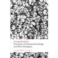 Principles of Human Knowledge and Three Dialogues by Berkeley, George; Robinson, Howard, 9780199555178