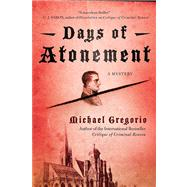 Days of Atonement A Mystery by Gregorio, Michael, 9780312545178