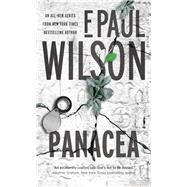 Panacea A Novel by Wilson, F. Paul, 9780765385178