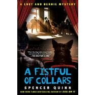 A Fistful of Collars A Chet and Bernie Mystery by Quinn, Spencer, 9781451665178
