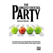 The Longest Cocktail Party by DiLello, Richard, 9781470615178