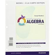 Elementary & Intermediate Algebra, Books a la Carte Edition, plus MyMathLab -- Access Card Package by Woodbury, George, 9780134265179