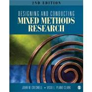 Designing and Conducting Mixed Methods Research by John W. Creswell, 9781412975179