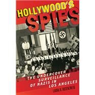 Hollywood's Spies by Rosenzweig, Laura B., 9781479855179